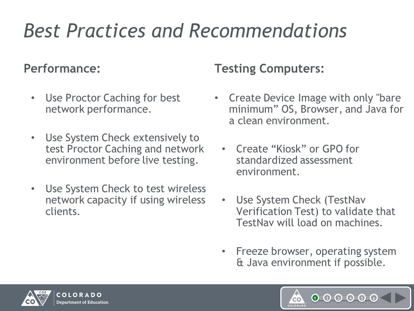 Best Practices and Recommendations Performance: Use Proctor Caching for best network performance.