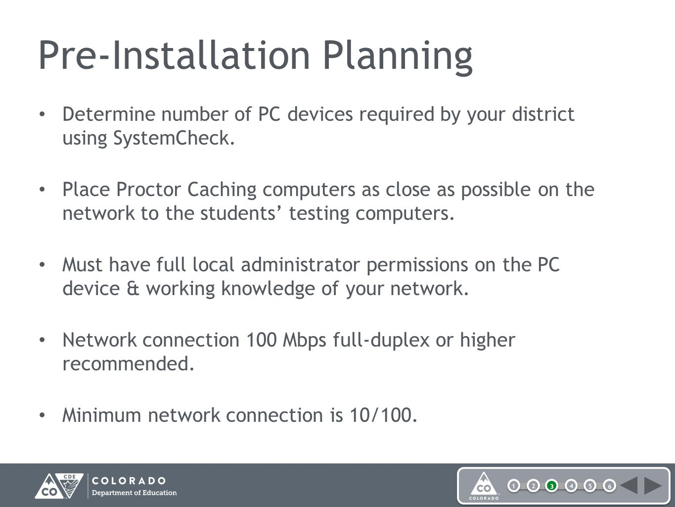 Pre-Installation Planning Determine number of PC devices required by your district using SystemCheck.