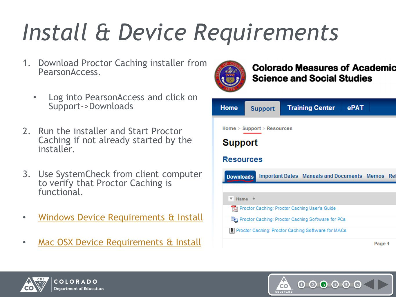Install & Device Requirements 1.Download Proctor Caching installer from PearsonAccess.