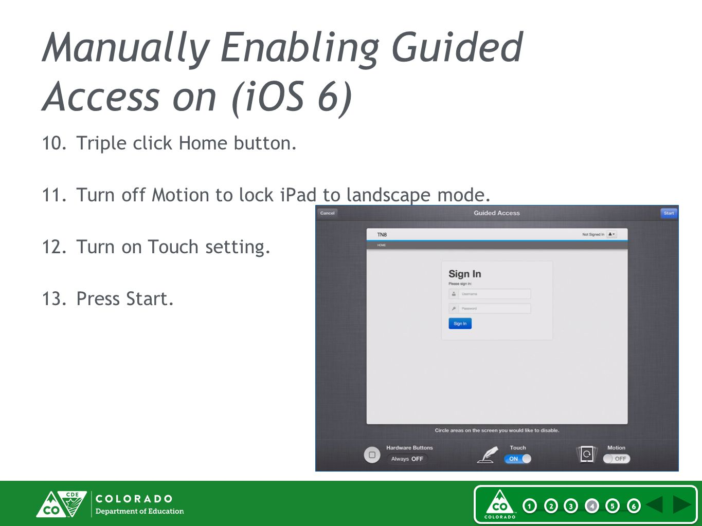 10.Triple click Home button. 11.Turn off Motion to lock iPad to landscape mode.