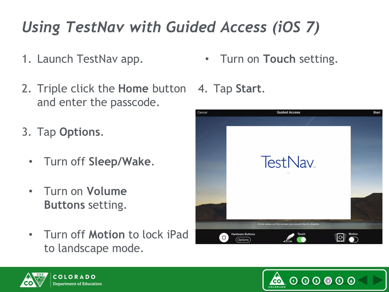 Using TestNav with Guided Access (iOS 7) 1.Launch TestNav app.