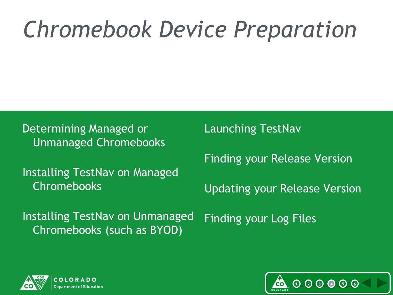 Chromebook Device Preparation Determining Managed or Unmanaged Chromebooks Installing TestNav on Managed Chromebooks Installing TestNav on Unmanaged Chromebooks (such as BYOD) Launching TestNav Finding your Release Version Updating your Release Version Finding your Log Files