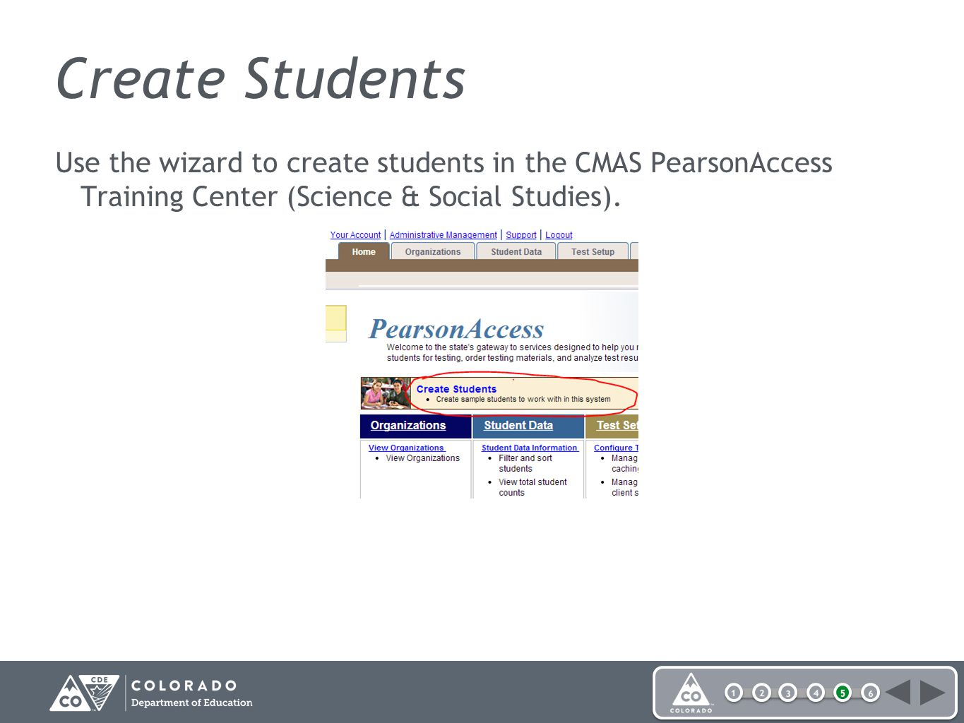 Create Students Use the wizard to create students in the CMAS PearsonAccess Training Center (Science & Social Studies).