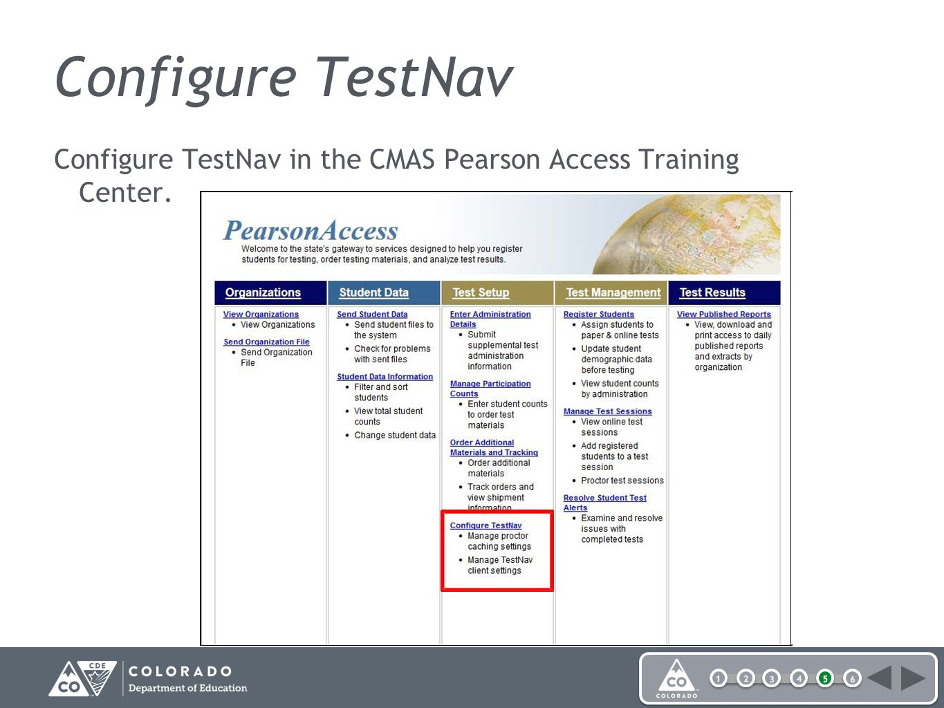 Configure TestNav Configure TestNav in the CMAS Pearson Access Training Center.