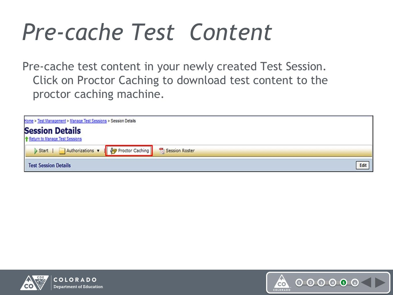 Pre-cache Test Content Pre-cache test content in your newly created Test Session.