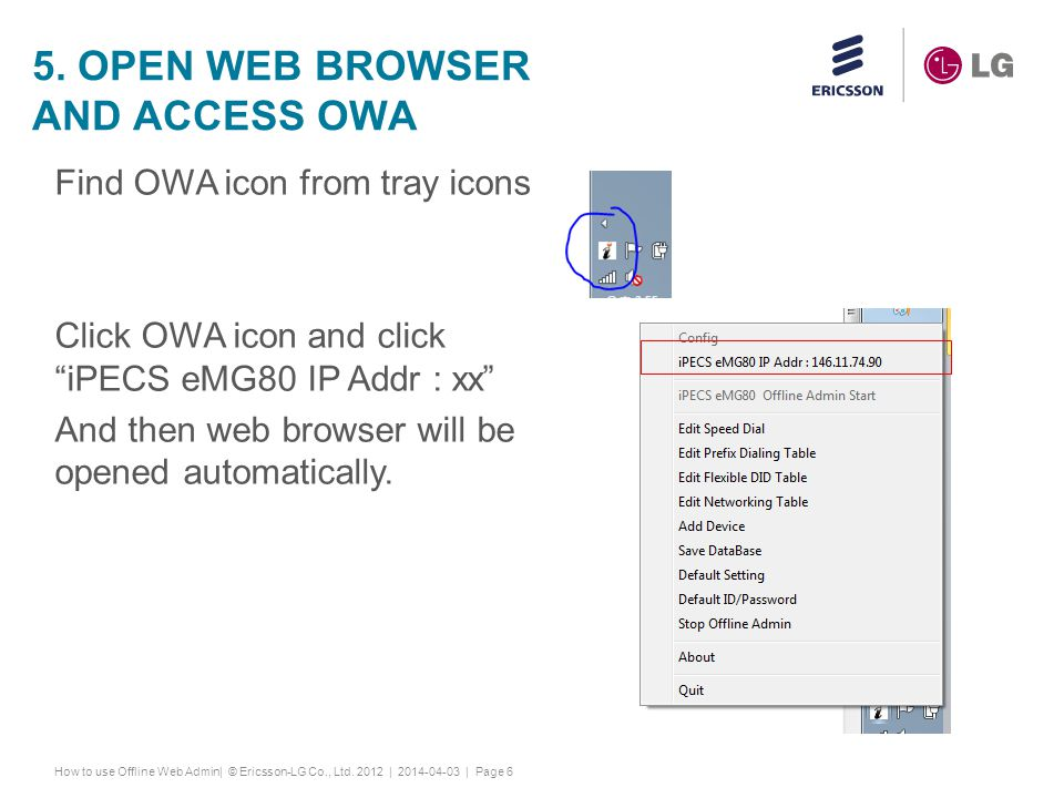 How to use Offline Web Admin| © Ericsson-LG Co., Ltd. 2012 | 2014-04-03 | Page 7 6. USE WEB ADMIN