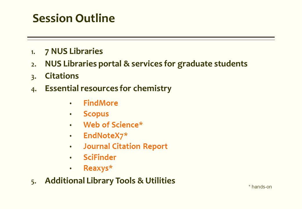 Session Outline 1. 7 NUS Libraries 2. NUS Libraries portal & services for graduate students 3.