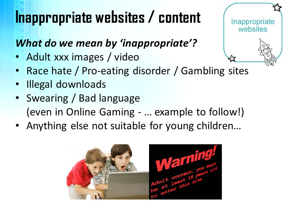 Inappropriate websites / content What do we mean by 'inappropriate'.