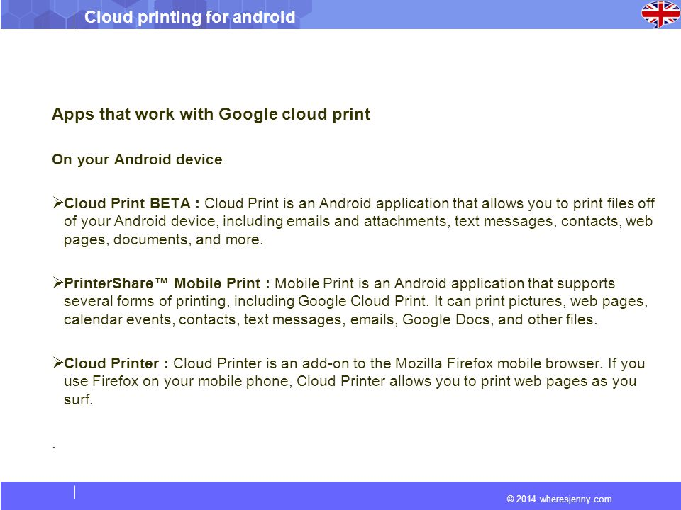 © 2014 wheresjenny.com Cloud printing for android Apps that work with Google cloud print On your Android device  Cloud Print BETA : Cloud Print is an