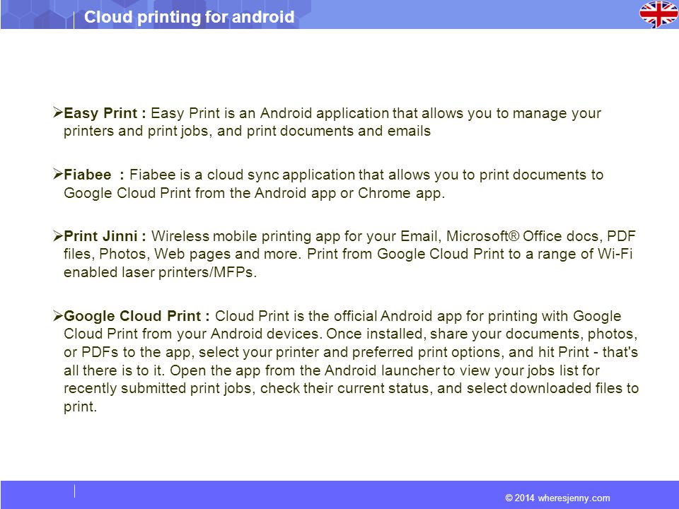 © 2014 wheresjenny.com Cloud printing for android  Easy Print : Easy Print is an Android application that allows you to manage your printers and prin