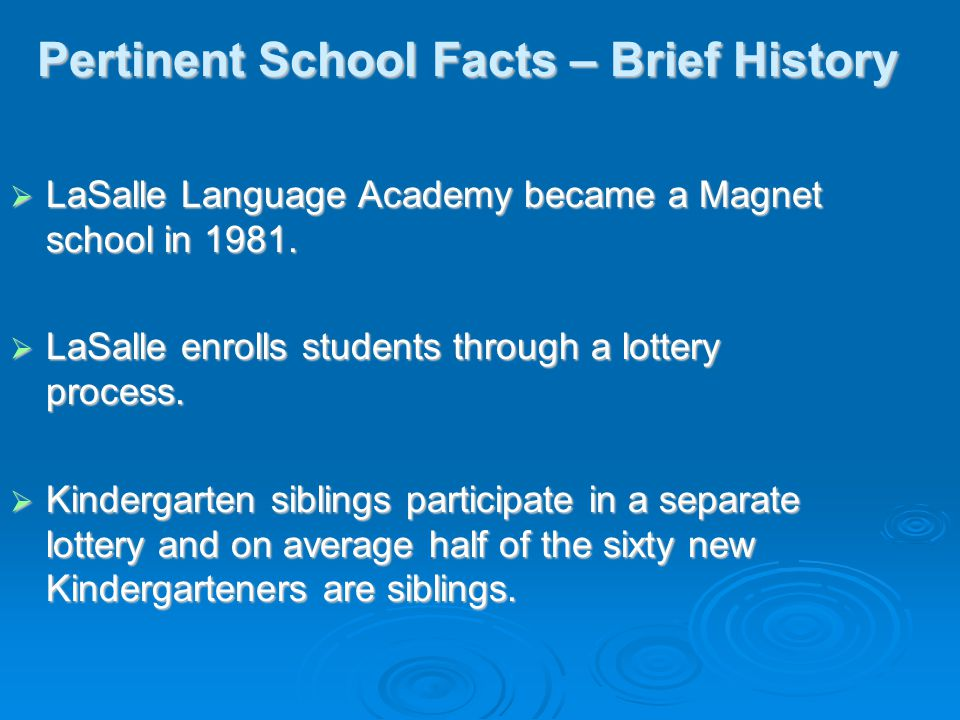 Pertinent School Facts – Brief History  LaSalle Language Academy became a Magnet school in 1981.