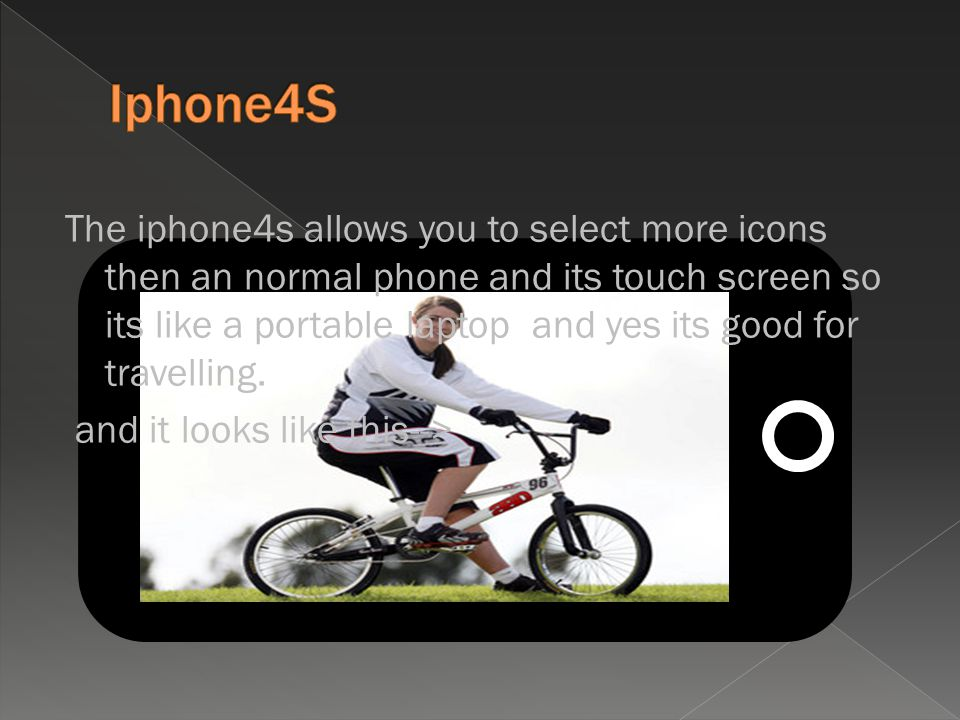 The iphone4s allows you to select more icons then an normal phone and its touch screen so its like a portable laptop and yes its good for travelling.