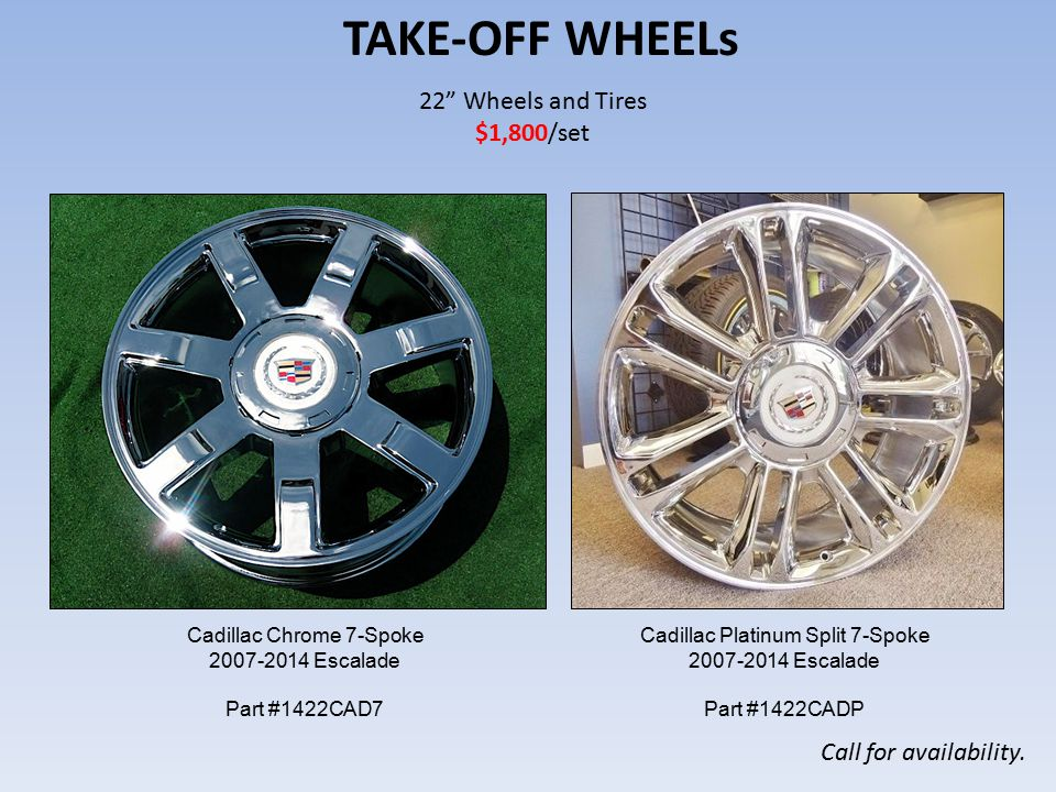 22 Wheels and Tires $1,800/set TAKE-OFF WHEELs Call for availability.