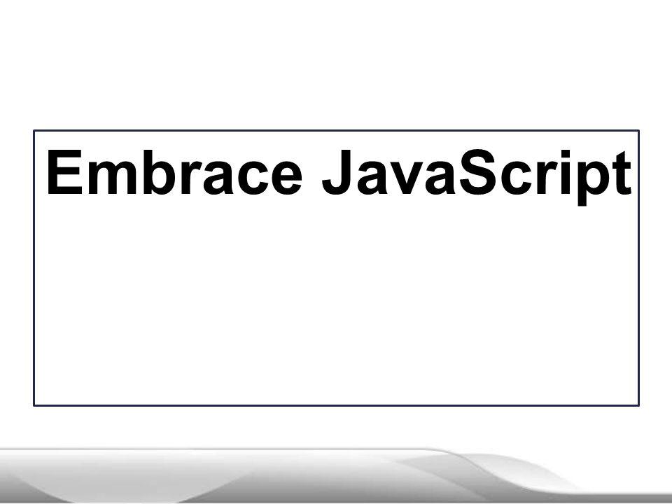 Embrace JavaScript