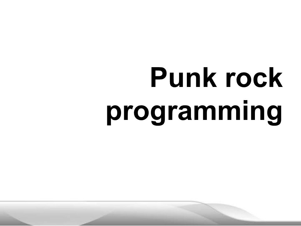 Punk rock programming