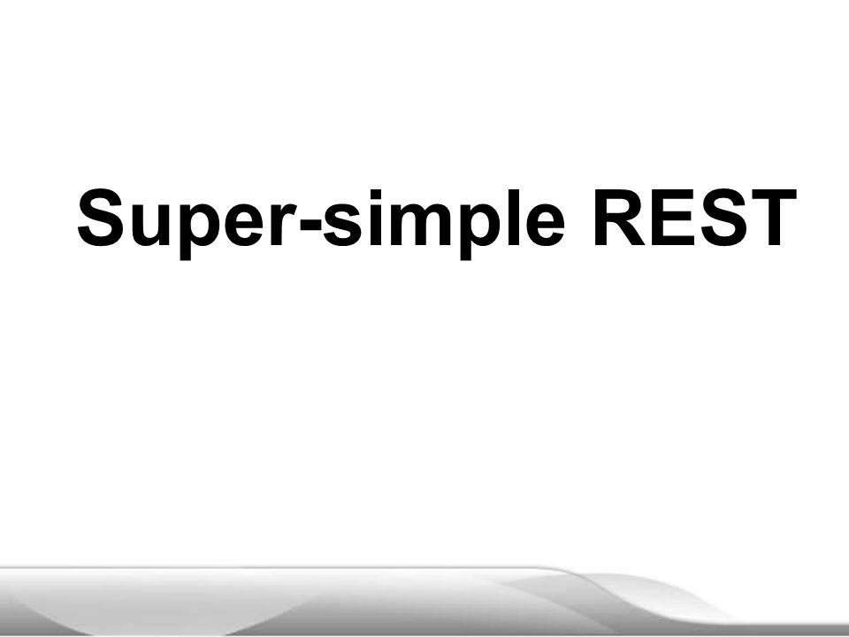 Super-simple REST