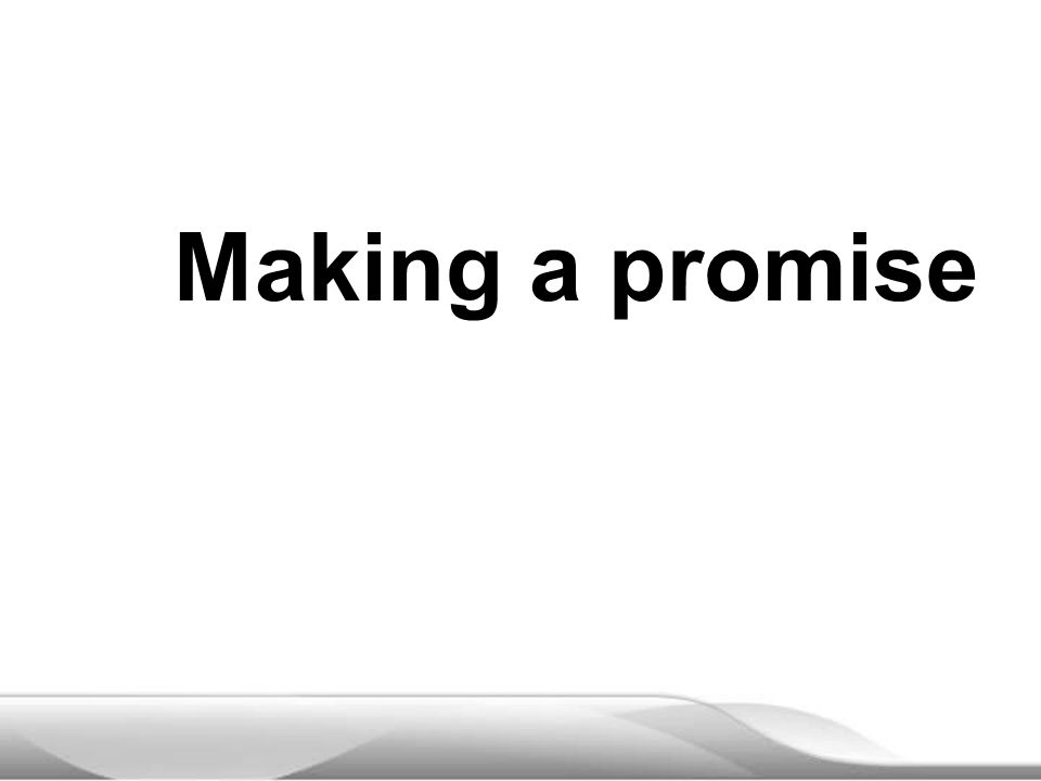 Making a promise