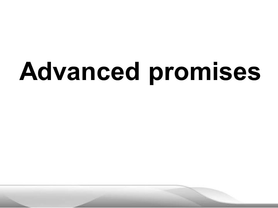 Advanced promises