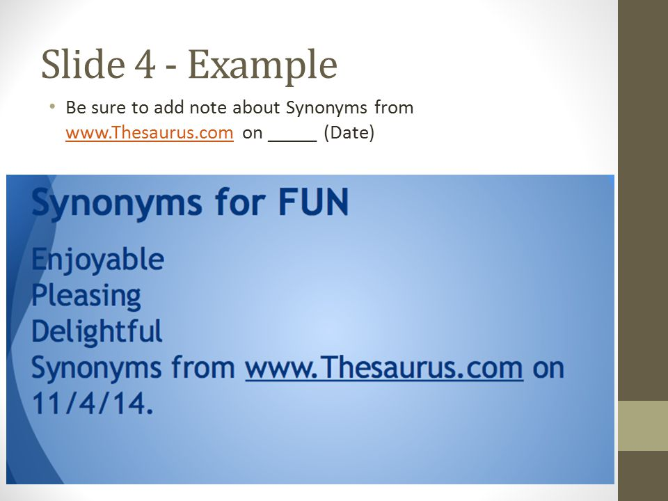 Slide 5-8 Insert a new slide (Slide 4) REPEAT steps to find 3 synonyms.
