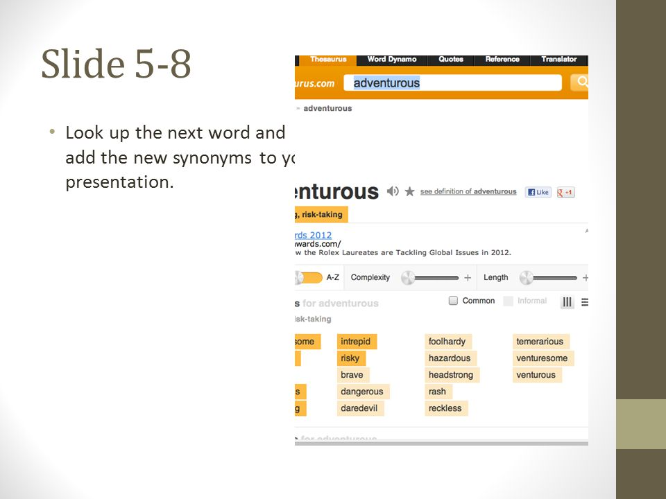 Slide 9 – Define 1 Synonym Pick ONE (1) synonym listed on Slides 4-7.