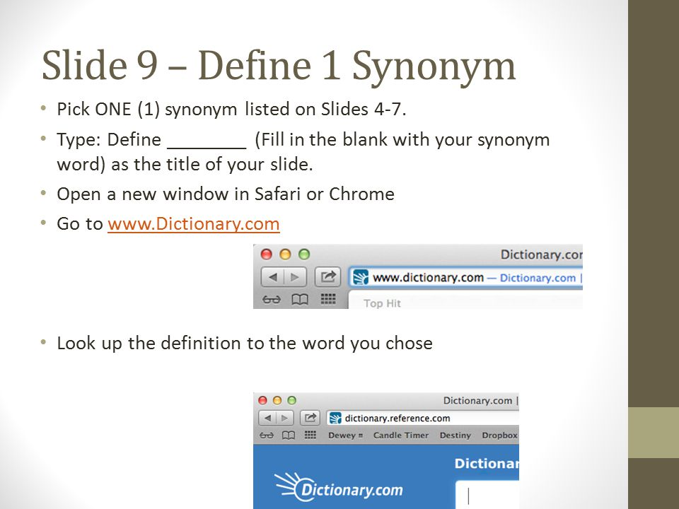 Slide 9 – Define 1 Synonym Highlight (Click & Drag) the definition given.