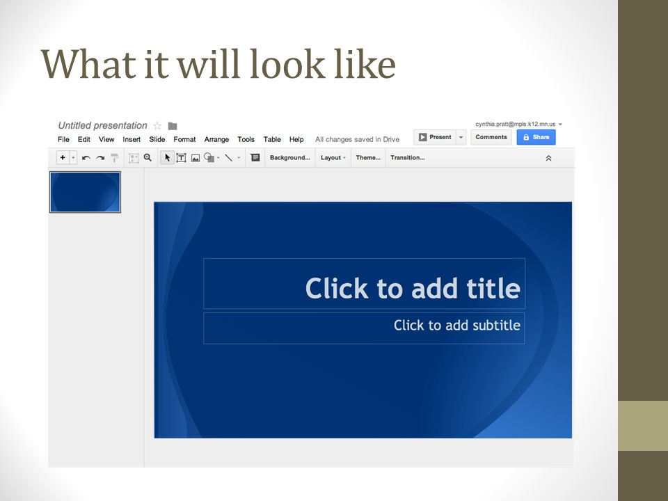 Name your presentation Click in the corner where it says Untitled presentation Name your file: your name – 6a/b – presentation For example: Cindy Pratt – 6a – Presentation Click OK EXAMPLE 11 33 22