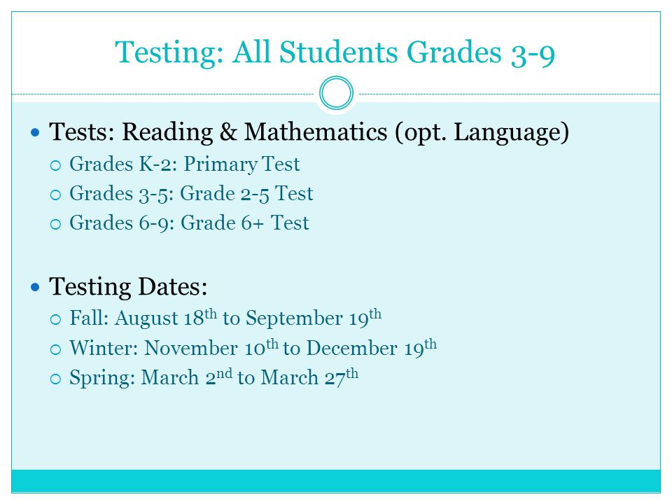 Testing: All Students Grades 3-9 Tests: Reading & Mathematics (opt.
