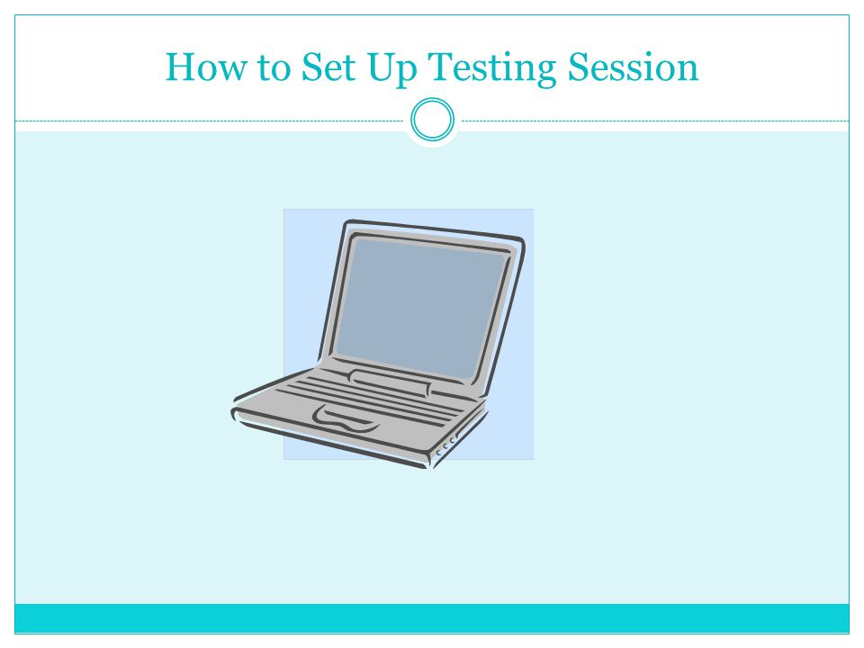 How to Set Up Testing Session