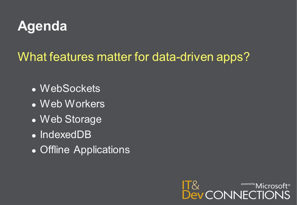 Agenda What features matter for data-driven apps.