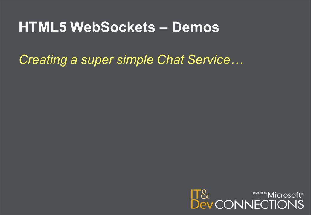 HTML5 WebSockets – Demos Creating a multiplayer online game… http://samples.superexpert.com/wsgame