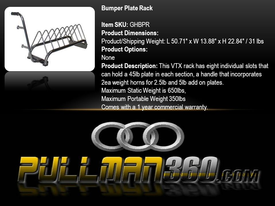 Bumper Plate Rack Item SKU: GHBPR Product Dimensions: Product/Shipping Weight: L 50.71