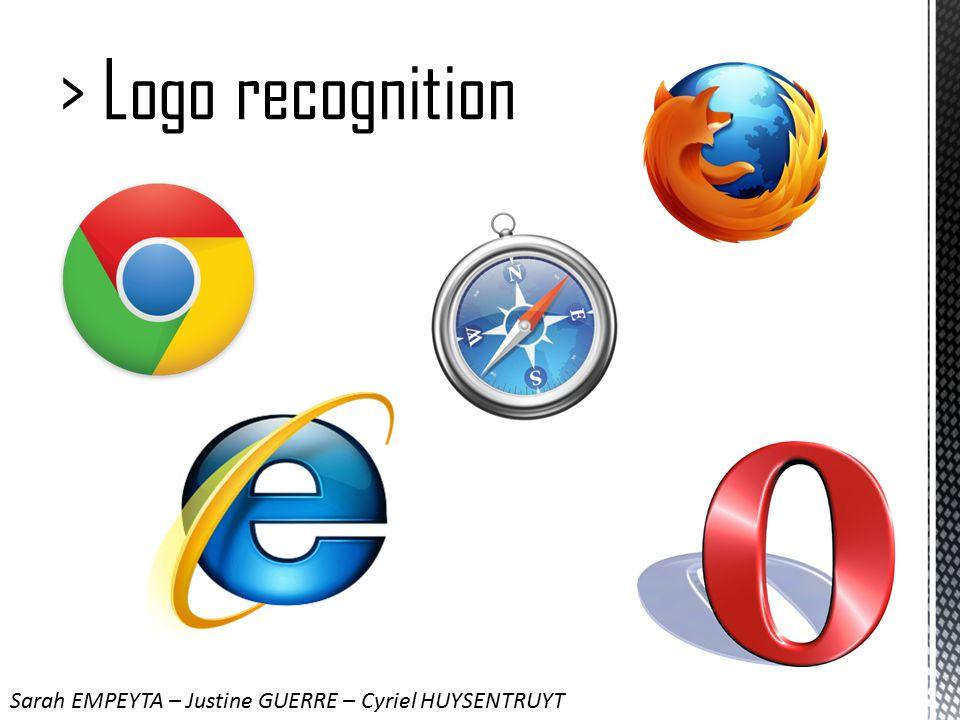 > Logo recognition Sarah EMPEYTA – Justine GUERRE – Cyriel HUYSENTRUYT