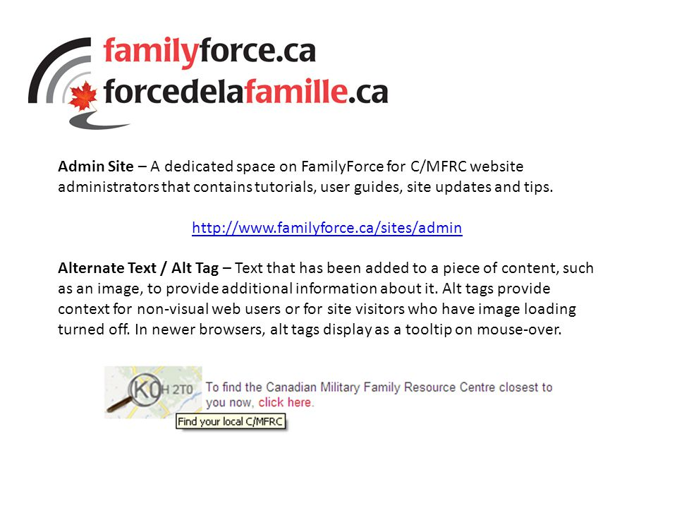 Admin Site – A dedicated space on FamilyForce for C/MFRC website administrators that contains tutorials, user guides, site updates and tips.