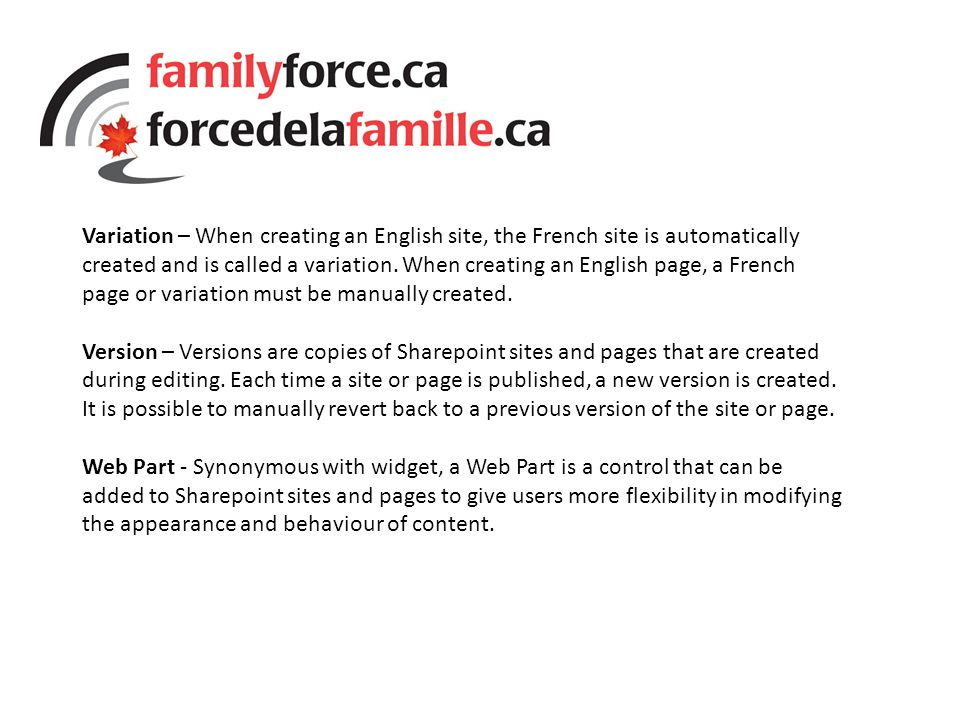 Variation – When creating an English site, the French site is automatically created and is called a variation.