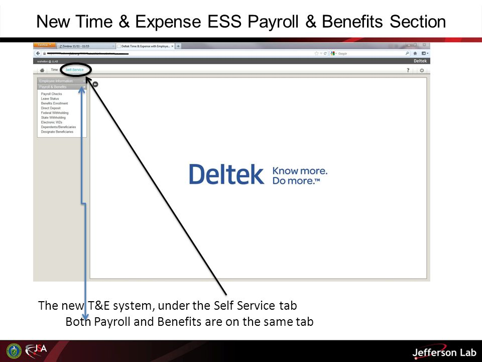 New Time & Expense ESS Payroll & Benefits Section The new T&E system, under the Self Service tab Both Payroll and Benefits are on the same tab
