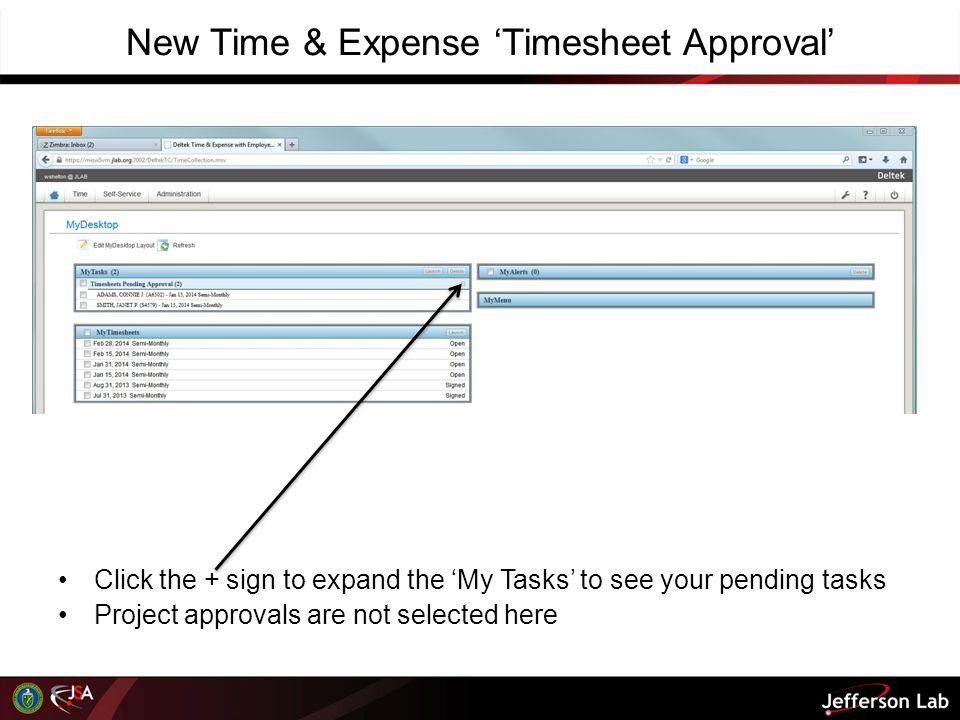 New Time & Expense 'Timesheet Approval' Click the + sign to expand the 'My Tasks' to see your pending tasks Project approvals are not selected here