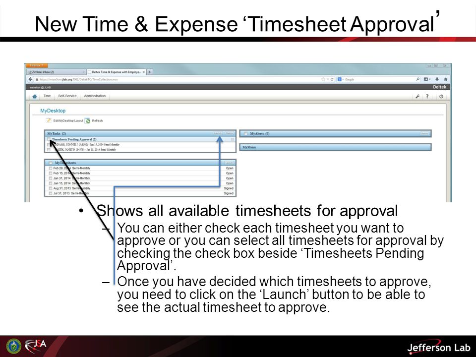 New Time & Expense 'Timesheet Approval ' Shows all available timesheets for approval – You can either check each timesheet you want to approve or you