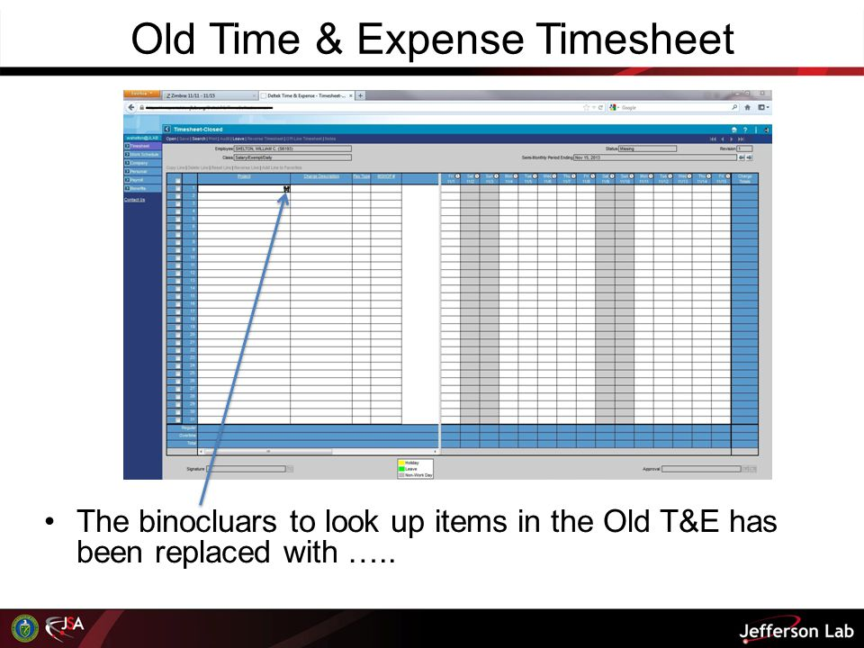 Old Time & Expense Timesheet The binocluars to look up items in the Old T&E has been replaced with …..