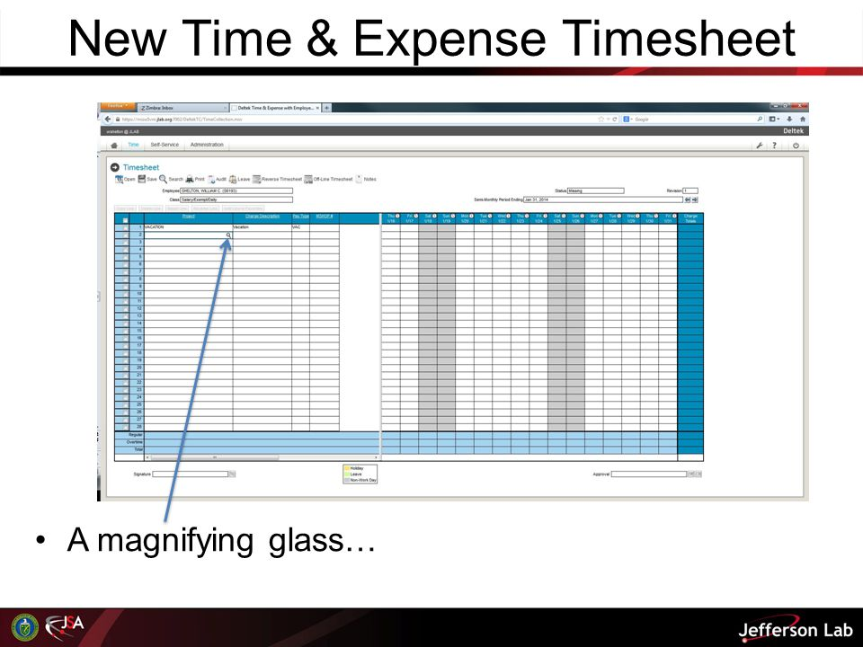 New Time & Expense Timesheet We have set up a default so that when you click on the Time tab, your timesheet will be displayed on the screen.