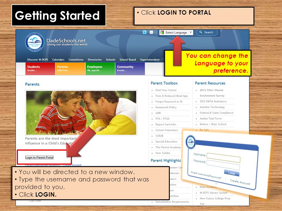 Getting Started Click LOGIN TO PORTAL You will be directed to a new window. Type the username and password that was provided to you. Click LOGIN. You
