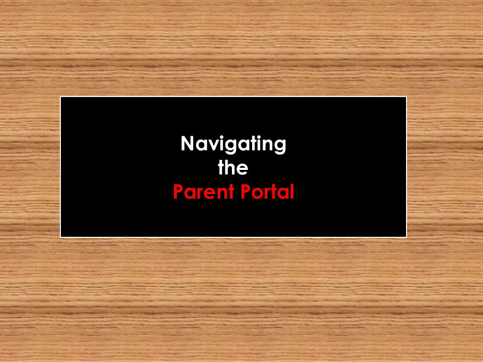 Navigating the Parent Portal