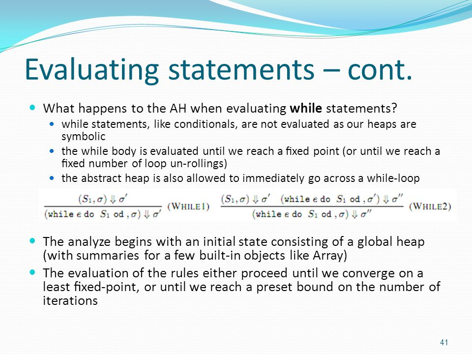 Evaluating statements – cont. What happens to the AH when evaluating while statements.