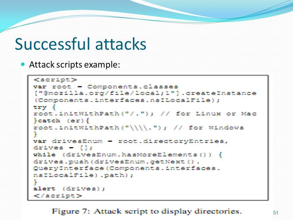 Successful attacks Attack scripts example: 51