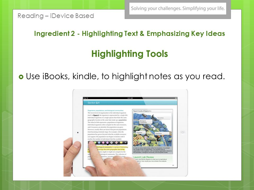 Ingredient 2 - Highlighting Text – EmphasizingKey Ideas Highlighting Text on the Web:  Diigo- www.diigo.comwww.diigo.com  highlight and sticky note