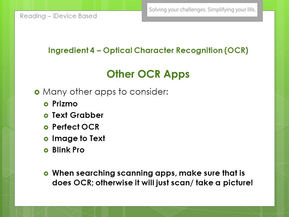 Ingredient 4 – Optical Character Recognition (OCR) PaperPort Notes App  Take a picture of worksheet and perform OCR- then write answers on it.  Can
