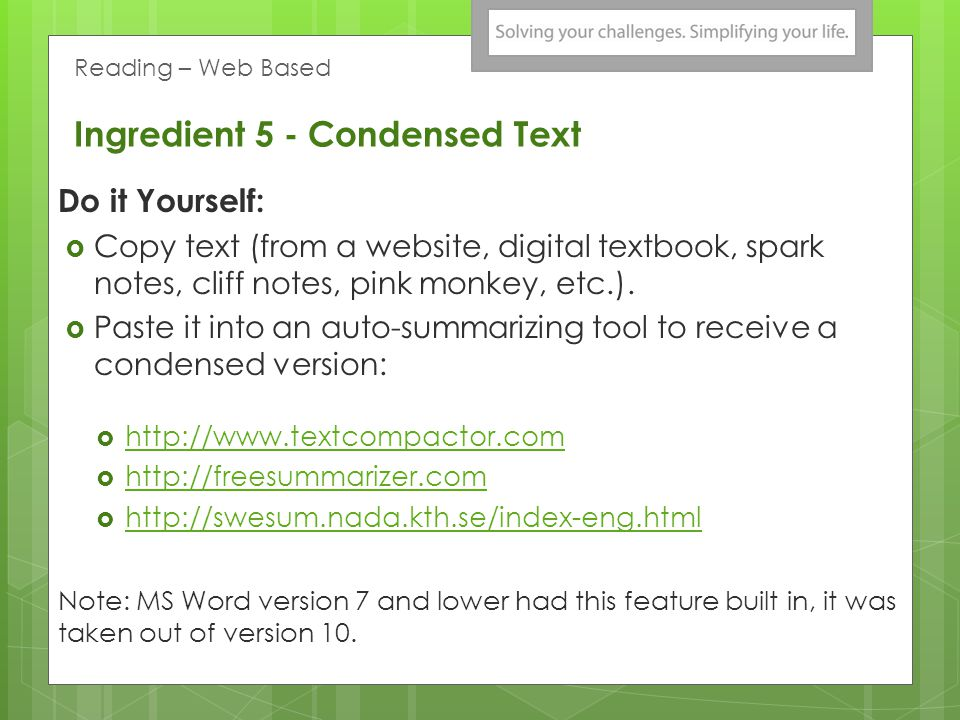 Ingredient 5 - Condensed Text Free Online Book Summary Sources: www.sparknotes.com www.novelguide.com www.pinkmonkey.com And more…. Other features inc