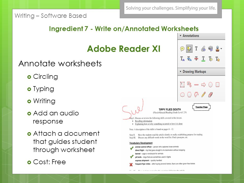 Ingredient 7 - Write on/Annotated Worksheets MS Word  Add checkboxes, dropdown box - multiple choice, short answer box – to type in  You need to hav