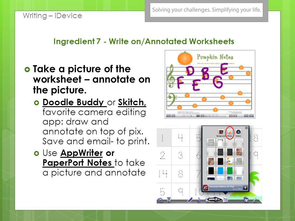 Ingredient 7 - Write on/Annotated Worksheets Adobe Reader XI Annotate worksheets  Circling  Typing  Writing  Add an audio response  Attach a docu