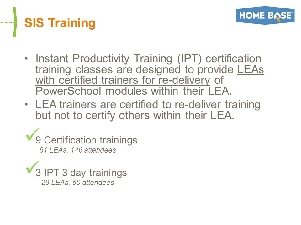 SIS Training Instant Productivity Training (IPT) certification training classes are designed to provide LEAs with certified trainers for re-delivery o