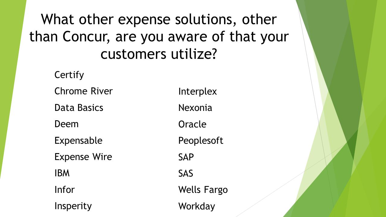 What other expense solutions, other than Concur, are you aware of that your customers utilize.